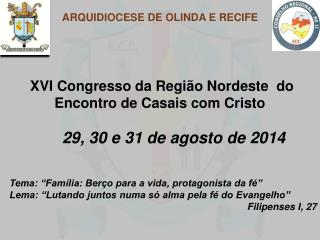 XVI Congresso da Regi�o Nordeste  do  Encontro de Casais com Cristo