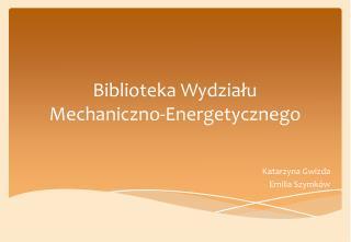 Biblioteka Wydziału  Mechaniczno-Energetycznego