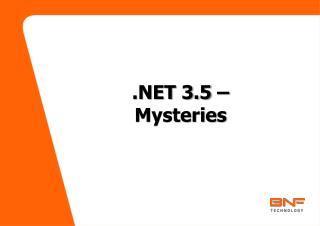 .NET 3.5 –  Mysteries