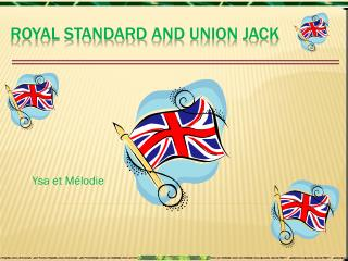 Royal Standard and Union Jack