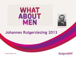 Johannes  Rutgerslezing  2013