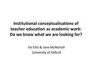 Viv Ellis & Jane McNicholl University of Oxford