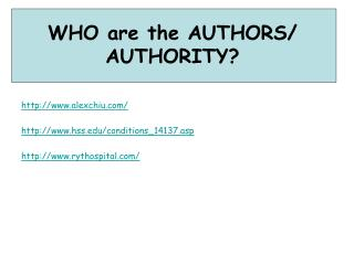 WHO are the AUTHORS/ AUTHORITY?