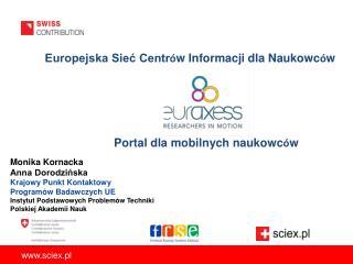 Europejska Sieć Centr ó w Informacji dla Naukowc ó w           Portal dla mobilnych naukowc ó w