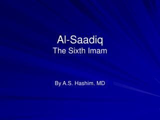 Al-Saadiq The Sixth Imam