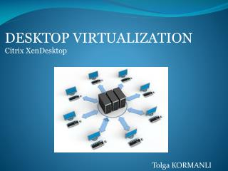 DESKTOP VIRTUALIZATION  Citrix XenDesktop
