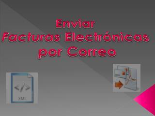 Enviar  Facturas Electrónicas  por Correo
