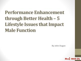 Performance Enhancement through Better Health