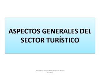 ASPECTOS GENERALES DEL  SECTOR TUR�STICO