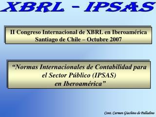 II Congreso Internacional de XBRL en Iberoamérica Santiago de Chile – Octubre 2007