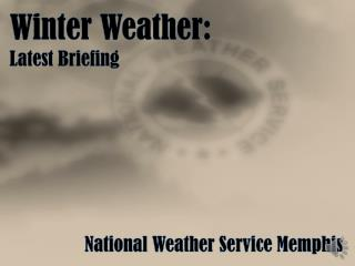 Winter Weather: Latest Briefing