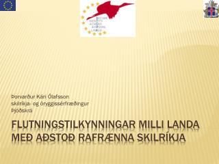 Flutningstilkynningar milli landa með aðstoð rafrænna skilríkja