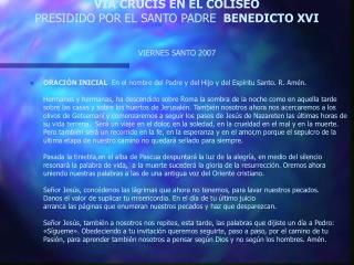 VIA CRUCIS EN EL COLISEO PRESIDIDO POR EL SANTO PADRE   BENEDICTO XVI VIERNES SANTO 2007