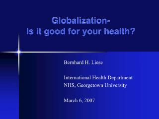 Globalization- Is it good for your health?
