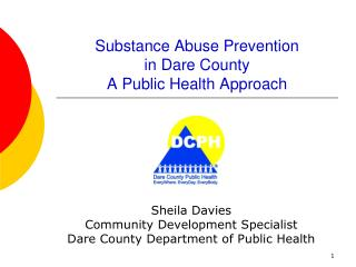 Substance Abuse Prevention in Dare County  A Public Health Approach