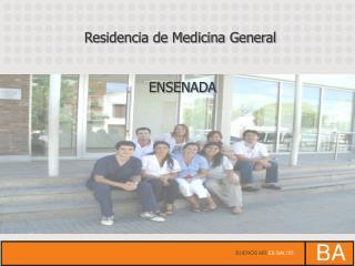 Residencia de Medicina General  ENSENADA