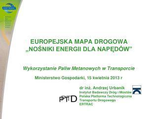 """EUROPEJSKA  MAP A DROGOWA """"NOŚNIKI ENERGII DLA NAPĘDÓW"""""""