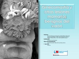 Ginecomastia y otras lesiones mamarias benignas del var�n