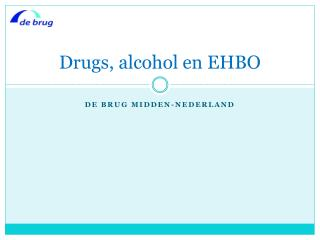 Drugs, alcohol en EHBO