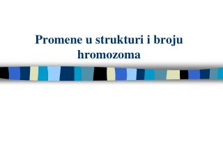 Promene u strukturi i broju hromozoma