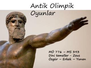 MÖ 776 – MS 393 Dini temeller - Zeus Özgür – Erkek – Yunan