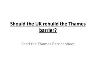 Should the UK rebuild the Thames barrier