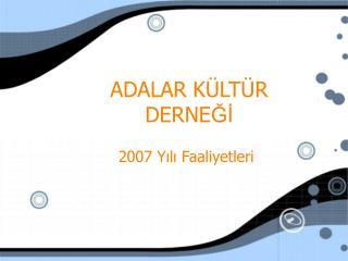 ADALAR KÜLTÜR DERNE Ğİ