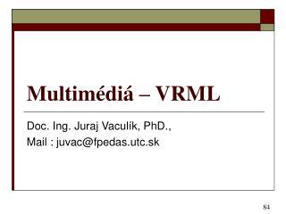 Multimédiá – VRML