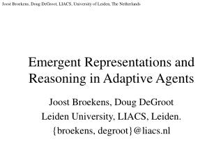 Emergent Representations and Reasoning in Adaptive Agents