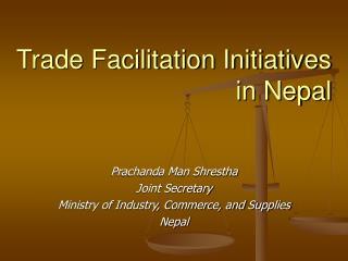 Trade Facilitation Initiatives in Nepal