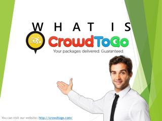W H A T I S CROWDTOGO