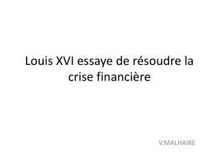 Louis XVI essaye de résoudre la crise financière