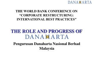 THE WORLD BANK CONFERENCE ON  CORPORATE RESTRUCTURING: INTERNATIONAL BEST PRACTICES    THE ROLE AND PROGRESS OF