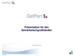 Pr�sentation f�r den  Getr�nkefachgro�h�ndler info@getport.de