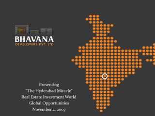 "Presenting  ""The Hyderabad Miracle"" Real Estate Investment World Global Opportunities"
