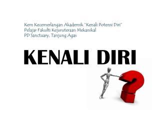 KENALI DIRI