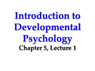 Introduction to Developmental Psychology