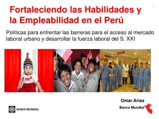 Fortaleciendo las Habilidades y la Empleabilidad en el Perú