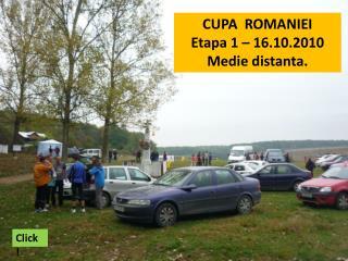 CUPA  ROMANIEI Etapa 1 � 16.10.2010 Medie distanta.