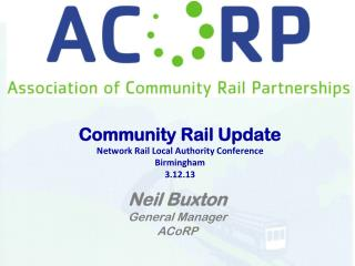 Community Rail Update Network Rail Local Authority Conference Birmingham  3.12.13