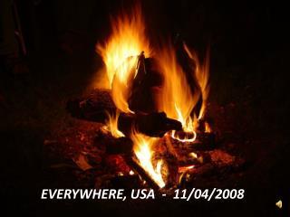 EVERYWHERE, USA  -  11/04/2008