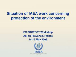 Situation of IAEA work concerning protection of the environment