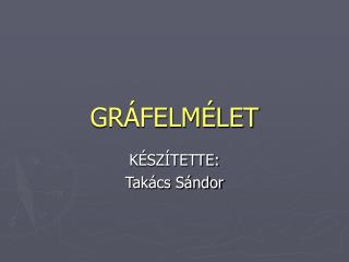 GR�FELM�LET