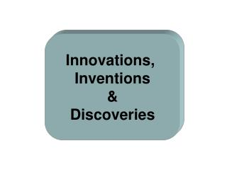 Innovations,  Inventions  Discoveries