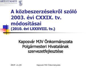 A közbeszerzésekről szóló 2003. évi CXXIX. tv. módosításai (2010. évi LXXXVIII. tv.)