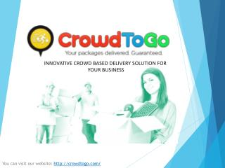 INNOVATIVE CROWD BASED DELIVERY SOLUTION FOR YOUR BUSINESS