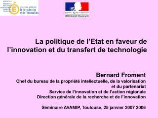 La politique de l'Etat en faveur de l'innovation et du transfert de technologie