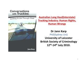 Australian Long Haul(Interstate) Trucking Industry: Human Rights, Human Wrongs