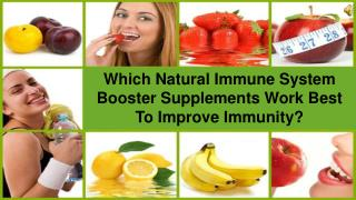 Which Natural Immune System Booster Supplements Work Best To