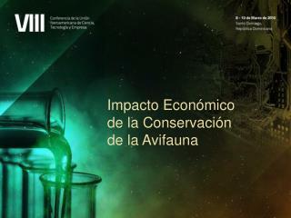 Impacto Económico de la Conservación  de la Avifauna